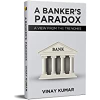 A BANKER'S PARADOX: A VIEW FROM THE TRENCHES