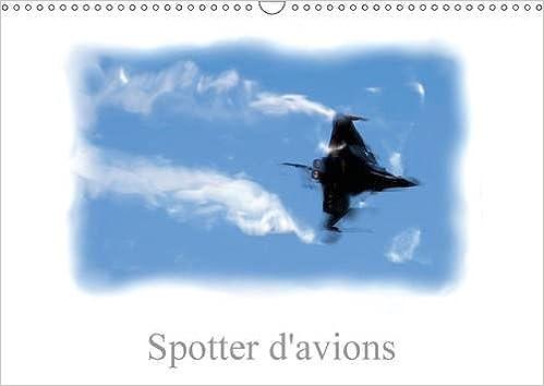 Spotter d'Avions: Spotter Avionnique (Calvendo Art)