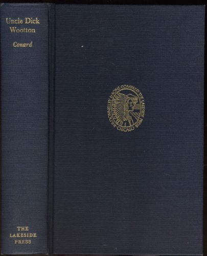 UNCLE DICK WOOTTON. The Pioneer Frontiersman of the Rocky Mountain Region. A Volume in Lakeside Press Series.