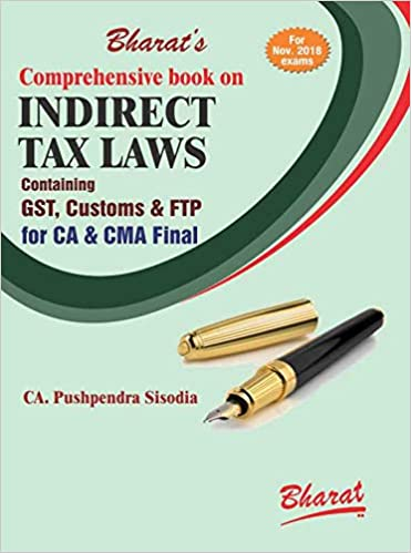 Comprehensive book on INDIRECT TAX LAWS by CA. Pushpendra Sisodia
