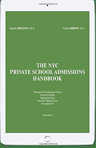 The NYC Private School Admissions Handbook: An Insiders' Guide to the NYC Admissions Process from Nursery  Through On-Going Schools pdf