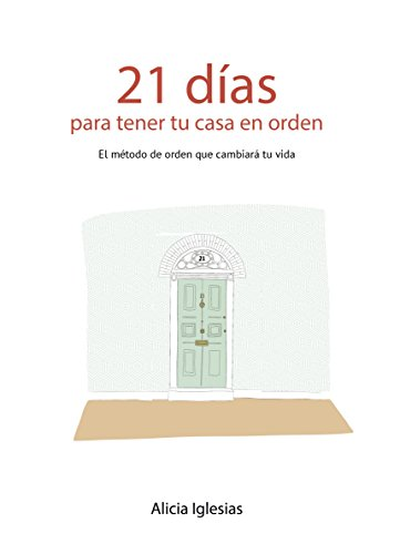 21 Días para tener tu casa en orden: El método de orden que cambiará tu vida (Spanish ()