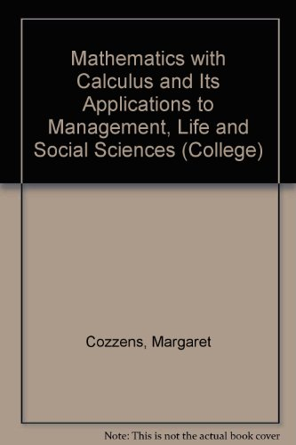 Mathematics With Calculus: And Its Applications to Management, Life, and Social Sciences (College)