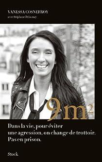 9 m2: Dans la vie pour éviter une agression, on change de trottoir. Pas en prison. par Cosnefroy