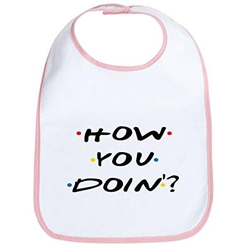 CafePress - How you Doin ? Bib - Cute Cloth Baby Bib, Toddler Bib