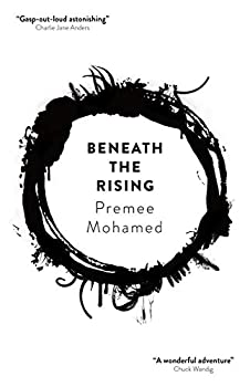 Beneath the Rising by Premee Mohamed science fiction and fantasy book and audiobook reviews