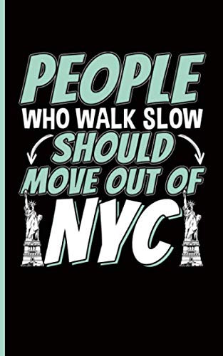 New York City Etiquette Journal - Notebook: People Who Walk Slow Should Move Out of NYC (New Yorker Gifts Vol 3) (East West Journal Of Economics And Business)
