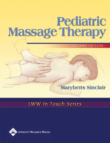 - Pediatric Massage Therapy (LWW In Touch Series)