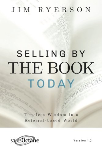 Selling by the BOOK Today: Timeless Wisdom in a Referral-based World ebook