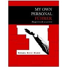 My Own Personal Führer: Fragmentos de un asesino (Spanish Edition)