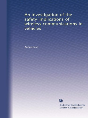 An investigation of the safety implications of wireless communications in vehicles