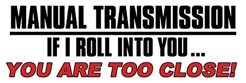 American Vinyl WHITE Manual Transmission - If I Roll Into You. Too Close Bumper Sticker