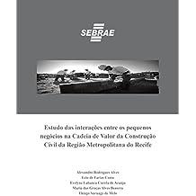 Estudo das interações entre os pequenos negócios na Cadeia de Valor da Construção Civil da Região Metropolitana do Recife