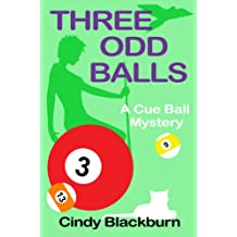 Three Odd Balls: A Humorous and Romantic Cozy (Cue Ball Mysteries Book 3)