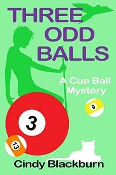 Three Odd Balls: A Humorous and Romantic Cozy (Cue Ball Mysteries Book 3) by [Blackburn, Cindy]