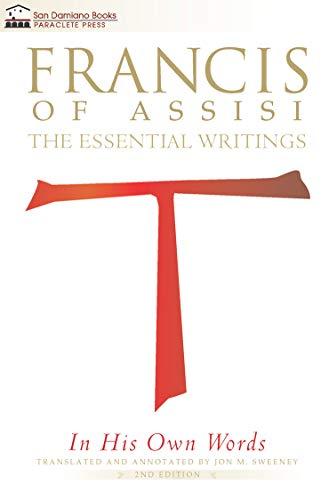 Francis of Assisi in His Own Words: The Essential Writings (San Damiano Books)