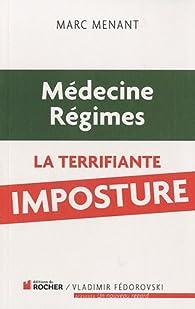 Médecine, régimes : la terrifiante imposture par Marc Menant