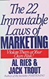 The 22 Immutable Laws of Marketing : Violate Them at Your Own Risk!, Ries, Al and Trout, Jack, 088730592X
