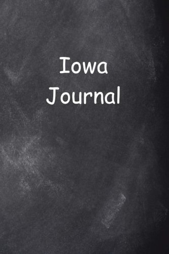 Iowa Journal Chalkboard Design: (Notebook, Diary, Blank Book) (Travel Journals Notebooks Diaries) ()