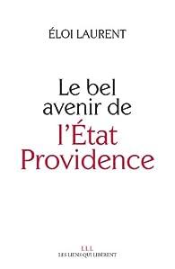 Le bel avenir de l'État Providence par Éloi Laurent