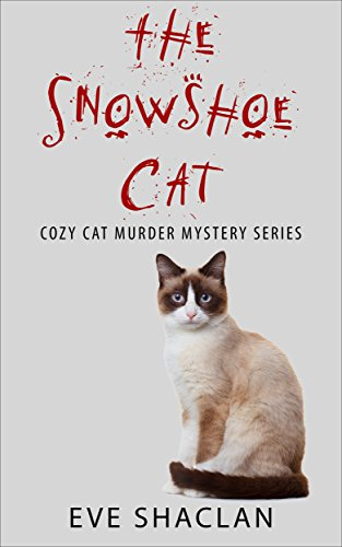 Best The Snowshoe Cat (Cozy Cat Murder Mystery Book 3)