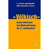Völkisch und national: Zur Aktualität alter Denkmuster im 21. Jahrhundert