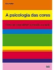 Psicologia das cores, a: Como as cores afetam a emocao e a razao