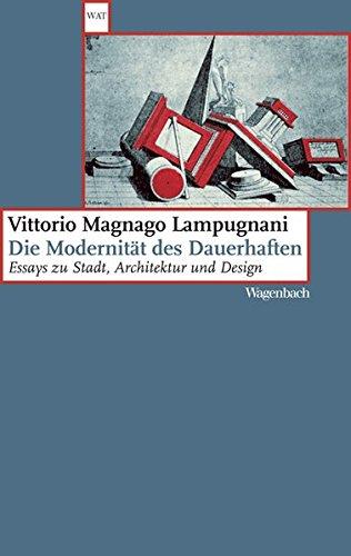 Die Modernität des Dauerhaften - Essays zu Stadt, Architektur und Design (WAT)