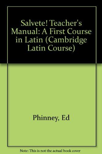 Salvete! Teacher's Manual: A First Course in Latin (Cambridge Latin Course)