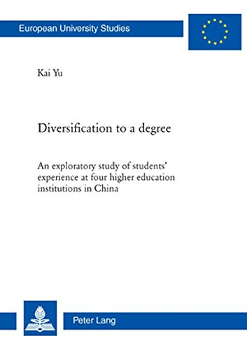 Diversification to a degree: An exploratory study of students' experience at four higher education institutions in China (Europäische ... / Publications Universitaires Européennes) by Peter Lang AG, Internationaler Verlag der Wissenschaften