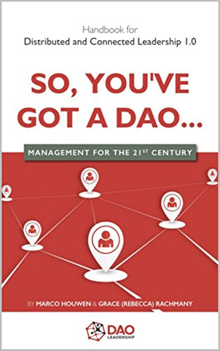 SO, YOU'VE GOT A DAO ...: MANAGEMENT FOR THE 21ST CENTURY by [Rachmany, Grace, Houwen, Marco]