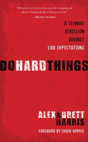 Do Hard Things: A Teenage Rebellion Against Low Expectations by [Harris, Alex, Harris, Brett]