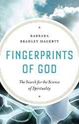 Fingerprints of God: The Search for the Science of Spirituality by Barbara Bradley Hagerty (2009-05-14)