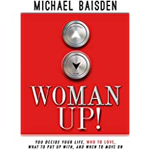 WOMAN UP!: You Decide Your Life