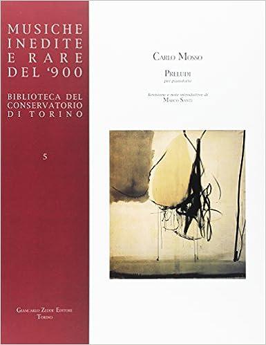 5 revisione e note introduttive di  Marco Santi Preludi per pianoforte; vol