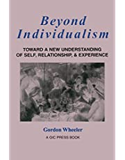Beyond Individualism: Toward a New Understanding of Self, Relationship, and Experience
