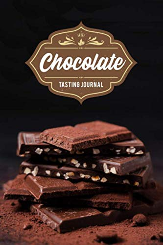Chocolate Tasting Sampling Costing Journal Notebook Diary Log Book - Tasty Stack: Food Candy Dessert Lover Connoisseur Gift Idea - Record with 110 Pages in 6