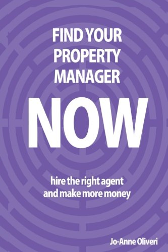 Find Your Property Manager Now: Hire The Right Agent And Make More Money