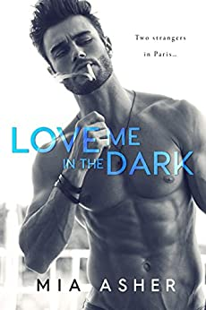 Love Me in the Dark by [Asher, Mia]