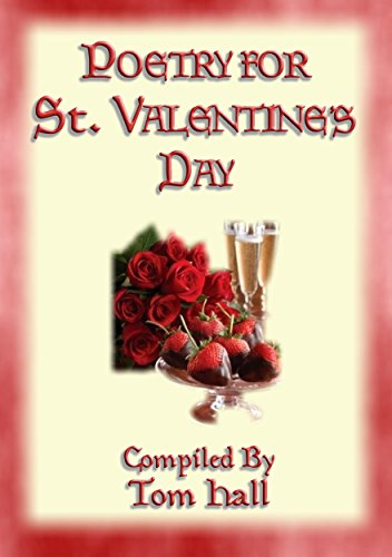 (POETRY FOR ST. VALENTINE'S DAY - 91 poems for the lovestruck)