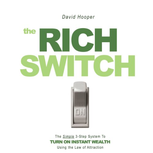 The Rich Switch: The Simple 3-Step System to Turn on Instant