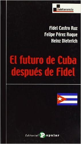 Book El futuro de cuba después de Fidel / The Future of Cuba after Fidel (Quintaesencia)