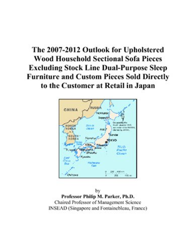 - The 2007-2012 Outlook for Upholstered Wood Household Sectional Sofa Pieces Excluding Stock Line Dual-Purpose Sleep Furniture and Custom Pieces Sold Directly to the Customer at Retail in Japan