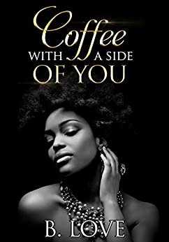 Coffee with a side of You (Entertainment District Book 1) by [Love, B.]