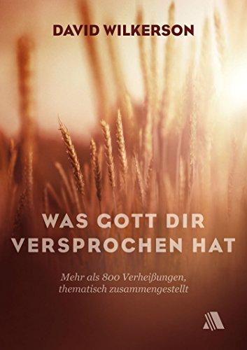 Was Gott dir versprochen hat: Mehr als 800 Verheißungen, thematisch zusammengestellt (German Edition)