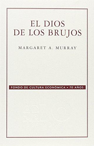 El dios de los brujos (70 Aniversario Fce) (Spanish Edition) [Murray Margaret Alice] (Tapa Blanda)