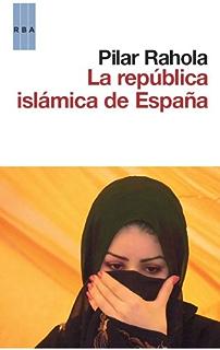 La república islámica de España (ACTUALIDAD) (Spanish Edition)