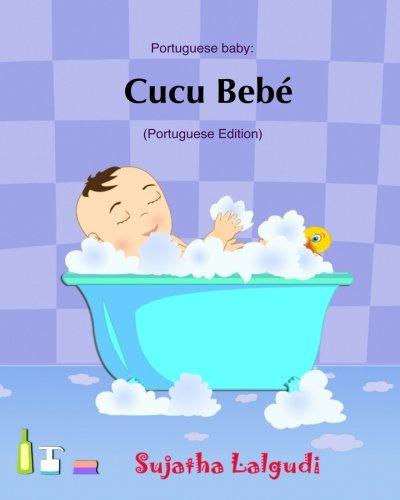 Cucu Bebe: Livro infantil ilustrado. Livros para criancas,Baby books in Portuguese. Portuguese baby books,livros em portugues para criancas.Portuguese ... ilustrado) (Volume 1) (Portuguese Edition)