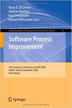 Software Process Improvement: 15th European Conference, EuroSPI 2008, Dublin, Ireland, September 3-5, 2008, Proceedings (Communications in Computer and Information Science)