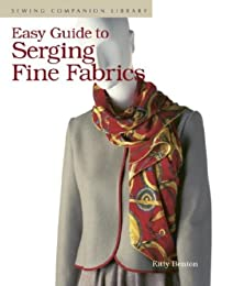 Easy Guide to Serging Fine Fabrics (Easy Guide)